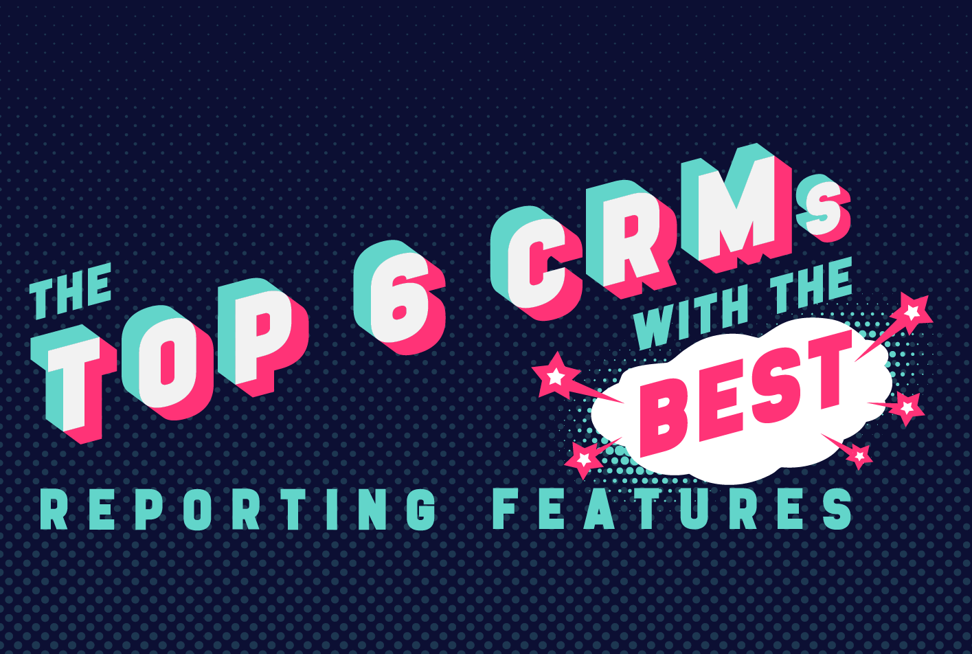 crms with best reporting features crms with best reports