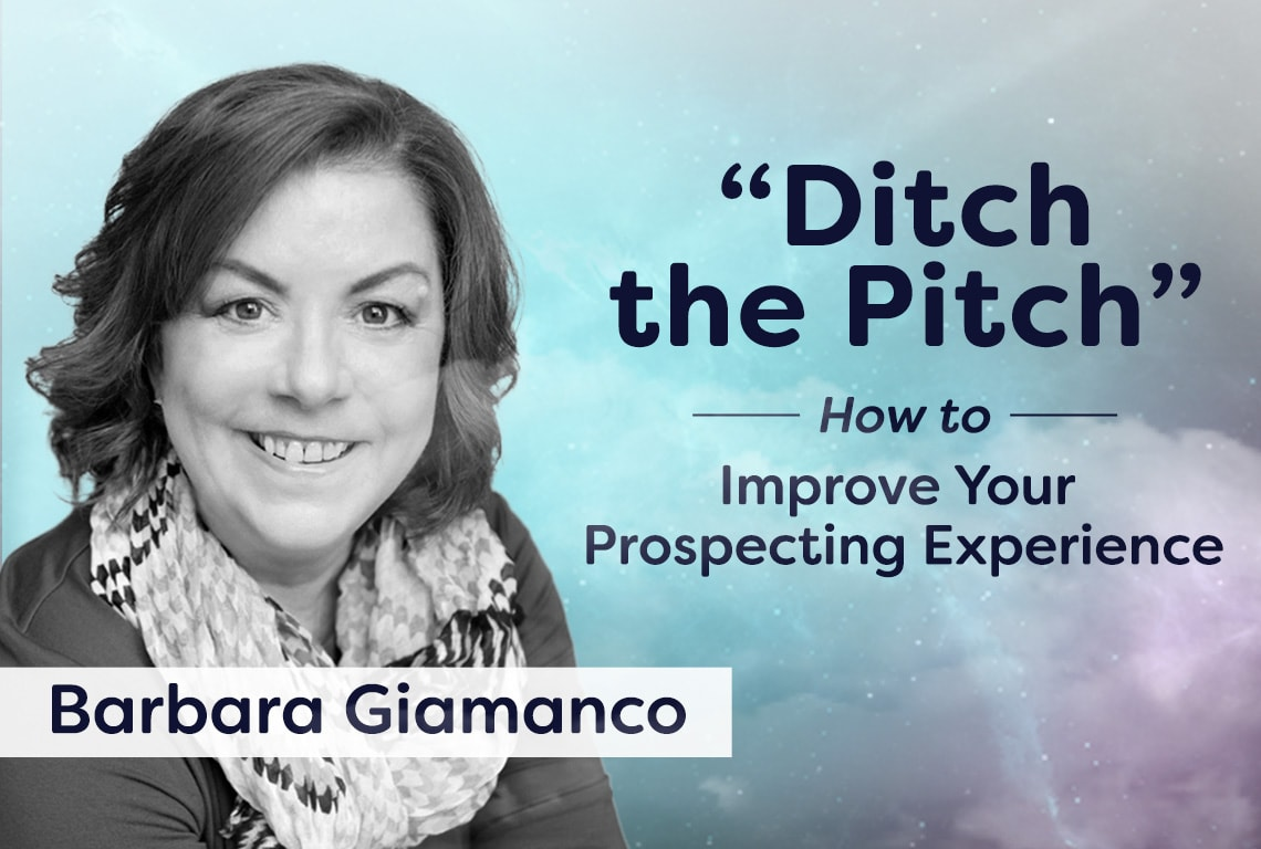 ditch the pitch barb giamanco boundless prospecting advice prospecting experience