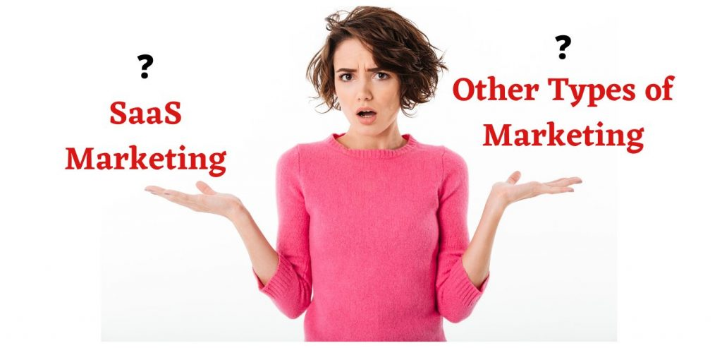 saas marketing vs other types of marketing